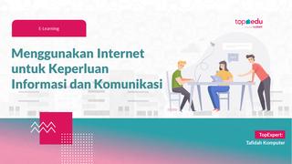 JBJ - Menggunakan Internet untuk Keperluan Informasi dan Komunikasi