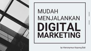 Mudah Memulai Menjalankan Digital Marketing